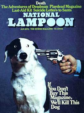 "National Lampoon Cover from 1973 showing a dog with a gun to its head with the caption ""If you don't buy this magazine, we'll shoot this dog."""